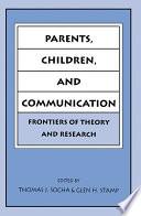 Parents Children And Communication Book PDF