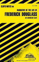 CliffsNotes on Douglass  Narrative of the Life of Frederick Douglass