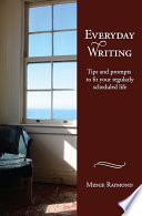 Everyday Writing  Tips and prompts to fit your regularly scheduled life