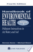 Handbook of Environmental Health, Fourth Edition, Volume II  : Pollutant Interactions in Air, Water, and Soil