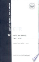 Code of Federal Regulations, Title 12, Banks and Banking, PT. 1-199, Revised as of January 1, 2012