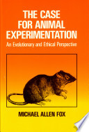 The Case For Animal Experimentation