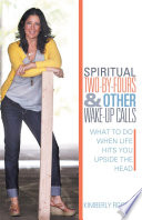 Spiritual Two by Fours and Other Wake Up Calls