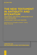 The New Testament in Antiquity and Byzantium