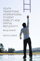 Youth Transitions  International Student Mobility and Spatial Reflexivity