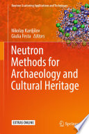 Neutron Methods for Archaeology and Cultural Heritage Book