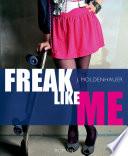 Freak Like Me