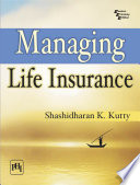 """Managing Life Insurance"" by SHASHIDHARAN K. KUTTY"