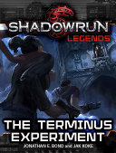 Shadowrun Legends: The Terminus Experiment Pdf/ePub eBook