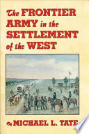 The Frontier Army In The Settlement Of The West Book PDF