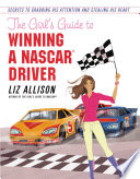 The Girl s Guide to Winning a NASCAR R  Driver