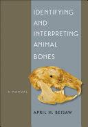 Identifying and Interpreting Animal Bones: A Manual - Seite 181