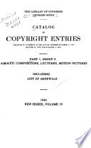 Catalog of Copyright Entries  Part 1   C  Group 3  Dramatic Composition and Motion Pictures  New Series