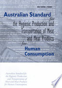 Australian Standard for the Hygienic Production and Transportation of Meat and Meat Products for Human Consumption Book PDF