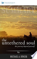 Summary - the Untethered Soul