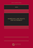Marijuana Law, Policy, and Authority