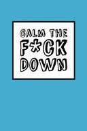 Calm the Fck Down   Peaceful Blue Book PDF