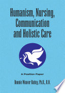 Humanism Nursing Communication And Holistic Care A Position Paper