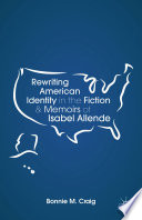 Rewriting American Identity in the Fiction and Memoirs of Isabel Allende