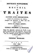 Nouveaux supplémens au Recueil de traités et d'autres actes remarquables, servant à la connaissance des relations étrangères des puissances et Etats dans leur rapport mutuel, depuis 1761 jusqu'à présent Pdf/ePub eBook