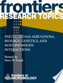 Pseudomonas Aeruginosa  Biology  Genetics  and Host pathogen Interactions