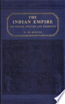 The Indian Empire  : Its People, History, and Products