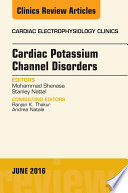 Cardiac Potassium Channel Disorders  An Issue of Cardiac Electrophysiology Clinics  E Book