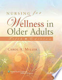 """Nursing for Wellness in Older Adults"" by Carol A. Miller"