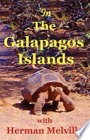 In the Galapagos Islands with Herman Melville  the Encantadas Or Enchanted Isles Book