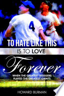 To Hate Like this is to Love Forever, the Greatest Dodgers and Me