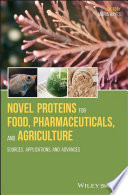 Novel Proteins for Food  Pharmaceuticals  and Agriculture