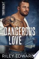 Dangerous Love  An action adventure  romantic suspense novel
