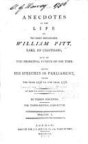 Anecdotes of the Life of the Right Honourable William Pitt  Earl Chatham