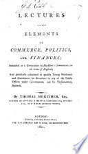 Lectures On The Elements Of Commerce Politics And Finances