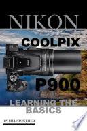 Nikon Coolpix P900: Learning the Basics