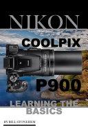 Nikon Coolpix P900  Learning the Basics