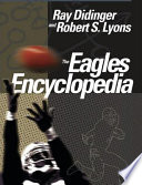 """The Eagles Encyclopedia"" by Ray Didinger, Robert S. Lyons"