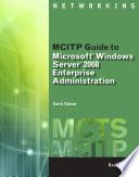 Mcitp Guide To Microsoft Windows Server 2008 Enterprise Administration Exam 70 647  Book PDF