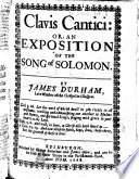 Clavis Cantici  Or  An Exposition of the Song of Solomon Book