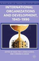 International Organizations and Development, 1945-1990 [Pdf/ePub] eBook