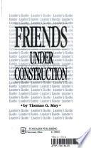 Friends Under Construction
