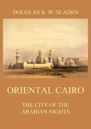 Pdf Oriental Cairo - The City of the Arabian Nights Telecharger