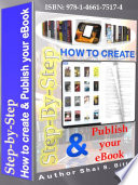 Step By Step How To Create And Publish Your Ebook
