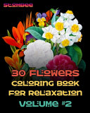 30 Flowers Coloring Book for Relaxation Volume  2