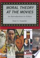Moral Theory At The Movies Book