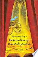 The Mystery Play in Madame Bovary