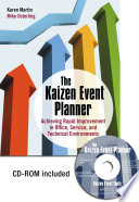 """The Kaizen Event Planner: Achieving Rapid Improvement in Office, Service, and Technical Environments"" by Karen Martin, Mike Osterling"
