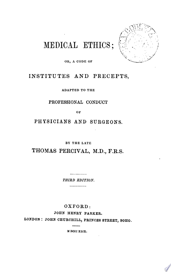Medical ethics; or, A code of institutes and precepts, adapted to the professional conduct of physicians and surgeons: to which is added an appendix; containing A discourse on hospital duties; also Notes and illustrations
