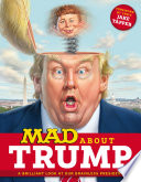 Mad About Trump A Brilliant Look At Our Brainless President