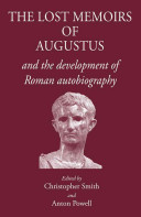 The Lost Memoirs of Augustus and the Development of Roman Autobiography